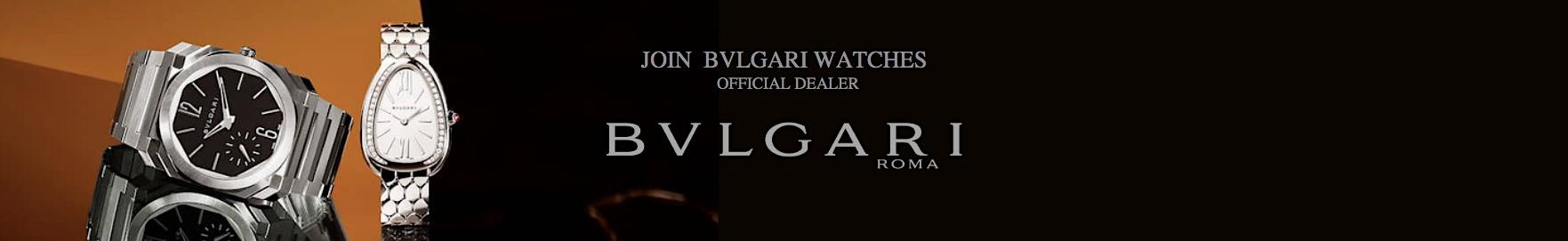 JOIN BVLGARI WATCHES
